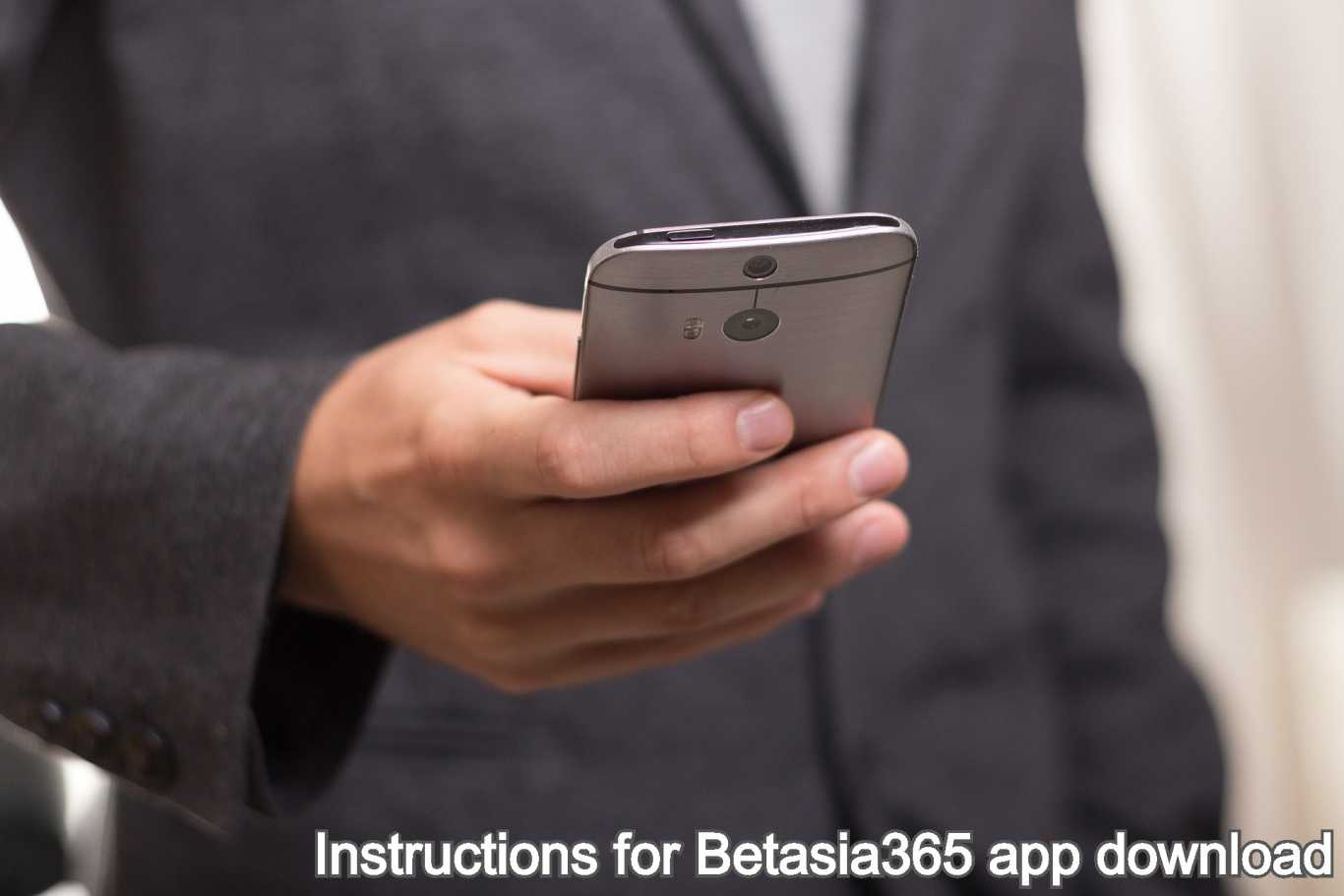 Instructions for Betasia365 app download